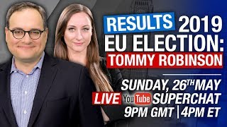 LIVE! EU election special with Ezra, Jessica & Tommy Robinson