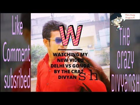 DELHI BOY VS GONDA CITY  BOY  FUNNY STORY  CRAZY VINES  GONDA SAY H BOSS