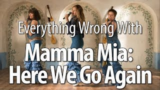 Everything Wrong With Mamma Mia: Here We Go Again