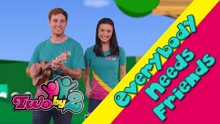 Everybody Needs Friends. Fun bible songs for children. Two By 2