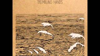 Trembling Hands - Monarchs