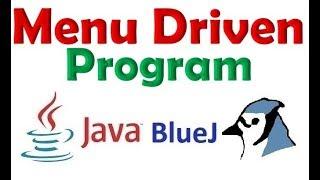 #55 Menu Driven Program in Java using BlueJ