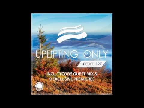 Free Download Abora Recordings - Uplifting Only 197 With Tycoos Mp3 dan Mp4