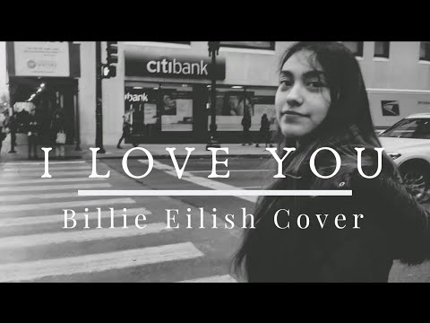 I love you- Billie Eilish Cover | Odalys Sings