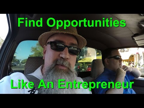 Find Opportunities - Like An Entrepreneur