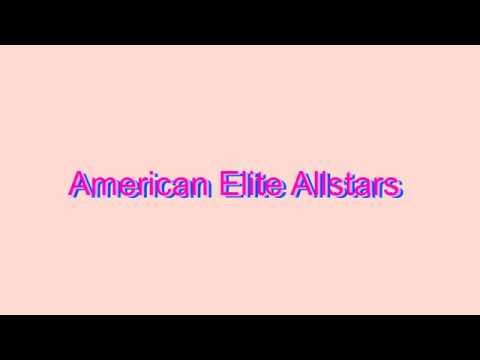How to Pronounce American Elite Allstars