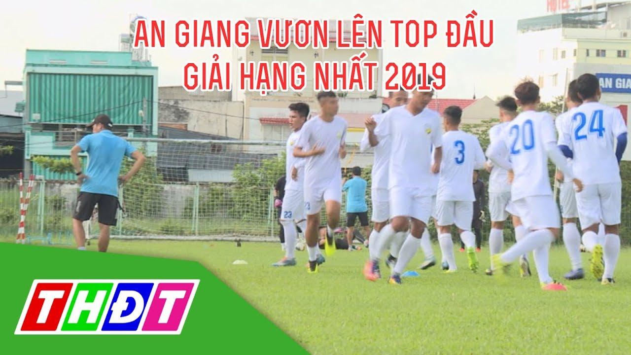 """""""Hiện tượng thú vị"""" An Giang vươn lên top đầu Giải hạng nhất 2019   THDT"""