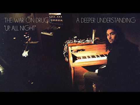 """The War On Drugs """"Up All Night"""" [Official Audio]"""