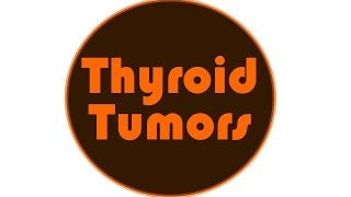 Thyroid Cancer: Adenoma, Papillary, Follicular, Medullary, Anaplastic for USMLE Step 1