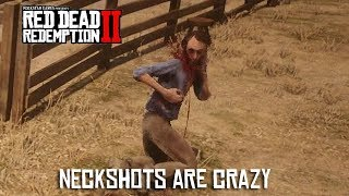Red Dead Redemption 2 - Neck Shots Are Crazy