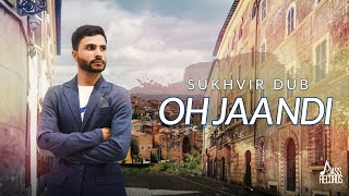 Oh Jaandi | Releasing worldwide 20-11-2018 | Sukhvir Dub | Teaser | New Punjabi Song 2018