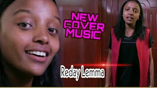 Reday Lemma  Ethiopian New Amharic Music Cover ረዳይ ለማ አዲስ አማርኛ ከቨር ሙዚቃ Endrias Tube(Official Video)