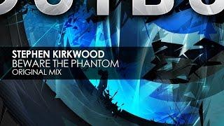 Stephen Kirkwood - Beware The Phantom (Original Mix)