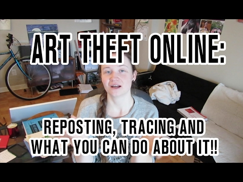 ART THEFT ONLINE - Reposting, Tracing and What You Can Do About It