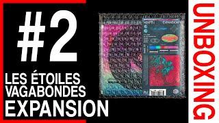 [UNBOXING] EXPANSION : LES ÉTOILES VAGABONDES - NEKFEU