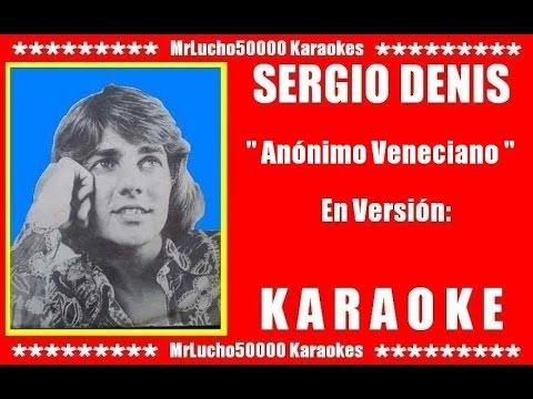 Sergio Denis - Anónimo Veneciano ( KARAOKE DEMO Nº 01 )