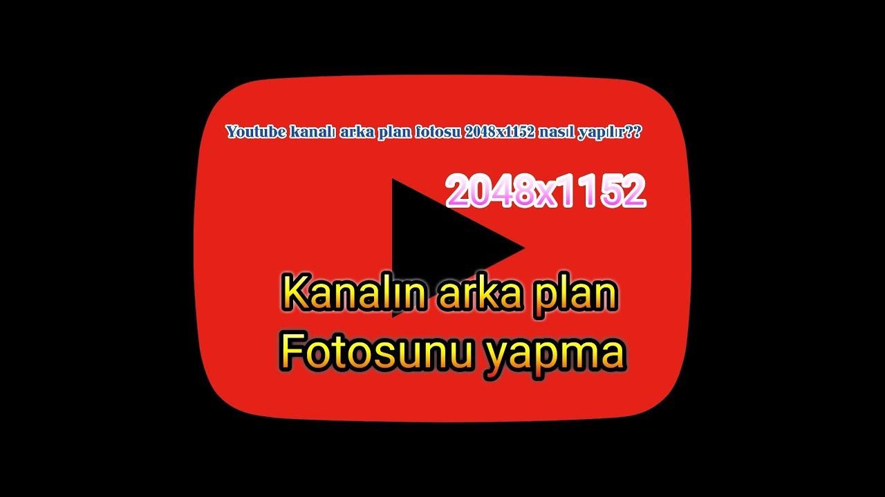 Youtube 2048x1152 Oranında Arka Plan Fotosu Nasıl Yapılır Youtube