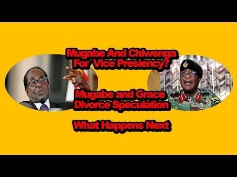 Mugabe And Chiwenga For Vice President. Mugabe Grace Divorce Rumours