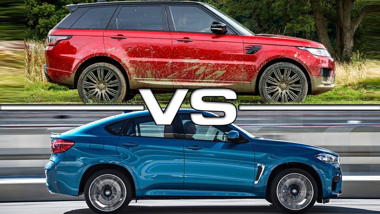 2018 Range Rover Sport Vs 2017 Bmw X6 M