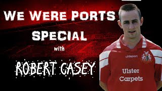 'Robert Casey Feature Length Special' - 'We Were Ports' Episode 2