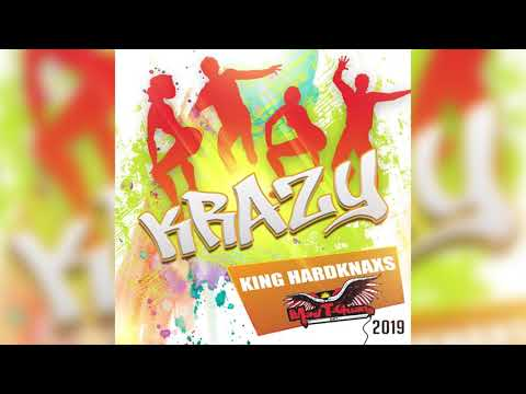 King Hard Knaxs - Krazy (Antigua 2019 Soca)