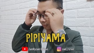 PIPIYAMA (Shiha Zikir) covered by Zam Ryzam DAA4 & Rubber Chicken