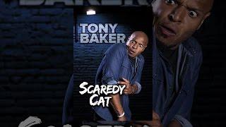 Tony Baker: Scaredy Cat
