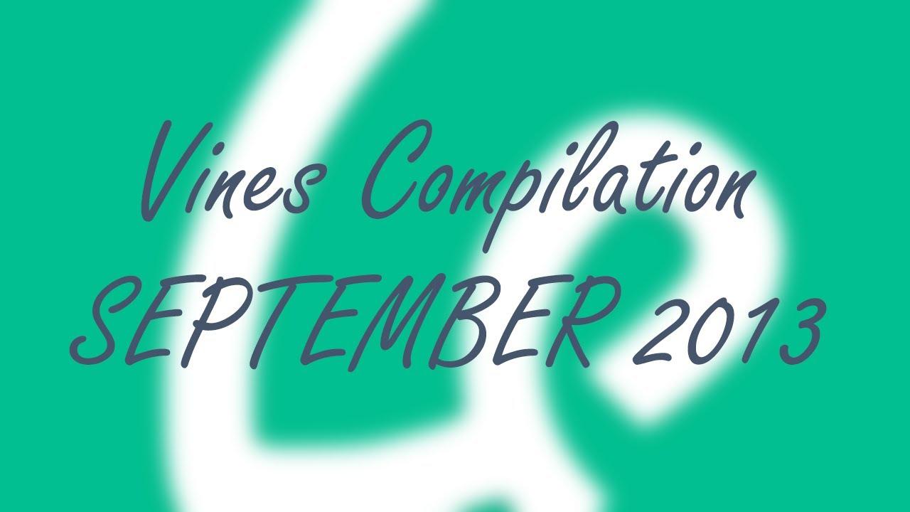 Vines Compilation - September 2013