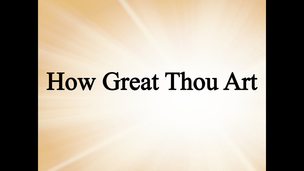 How Great Thou Art Hymn Lyrics