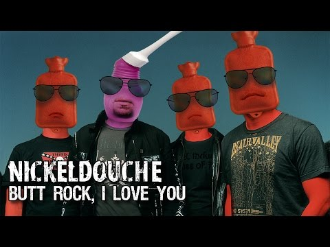 Nickeldouche - Butt Rock, I Love You (With Lyrics)