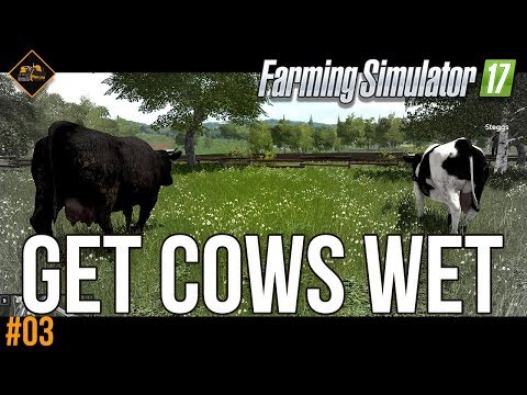 Adventures with cows and water in Farming Simulator 2017 part 3