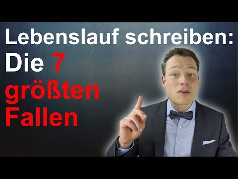 Lebenslauf Schreiben: Die 7 Größten Fallen (Lebenslauf Erstellen, Muster) // M. Wehrle