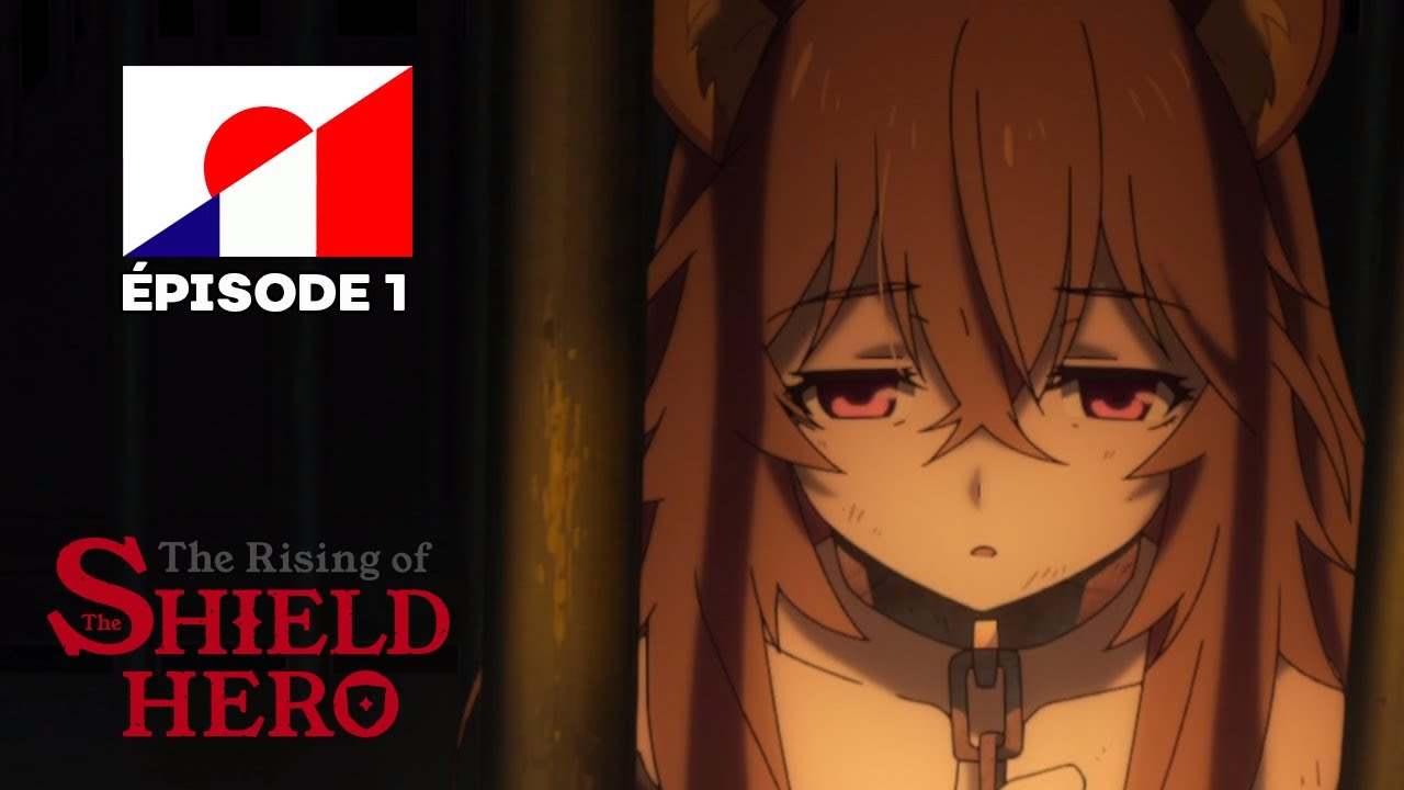 Download The Rising of the Shield Hero - Ép. 1 VOSTFR | Le héros au bouclier