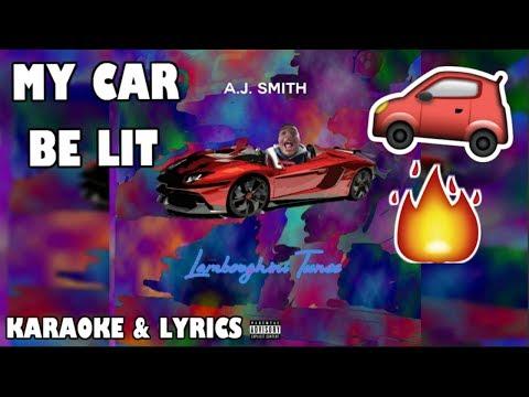 A.J. Smith - My Car Be Lit (Karaoke & Lyric Video)