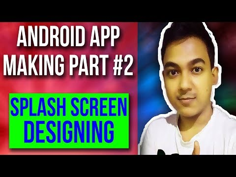 Android App Making Tutorial Part #2 |How To Design And Make Android App Splash Screen|