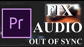 How to Fix Audio out of Sync in Adobe Premiere Pro