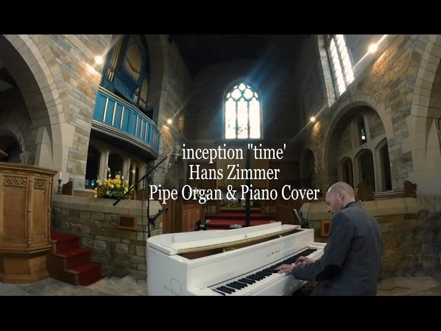 Inception Time Hans Zimmer Soundtrack Piano Church Organ