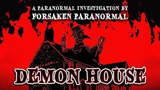Paranormal Investigation at the Demon House