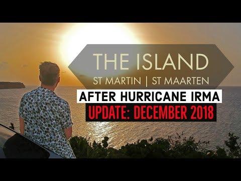 ST MARTIN   ST MAARTEN after HURRICANE IRMA: Update December 2018!