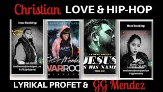 Christian Love & Hip-Hop - Lyrikal Profet & GG Mendez