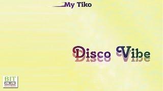 My Tiko - Disco Vibe