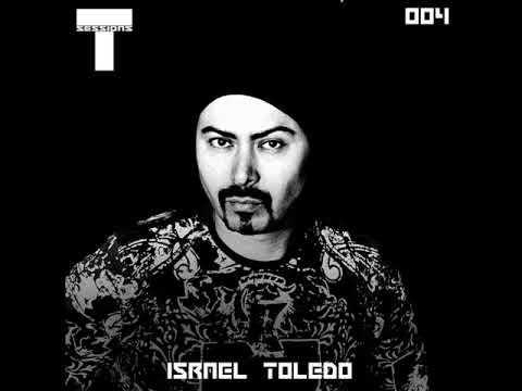 T SESSIONS 004 - ISRAEL TOLEDO