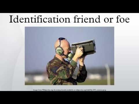 Identification friend or foe