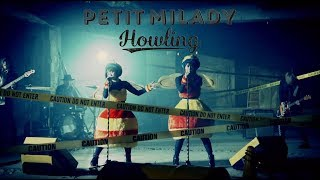petit milady - Howling (Music Video) (5thアルバム『Howling!!』リードトラック) #petitmilady