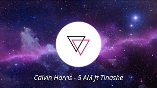 Calvin Harris - 5 AM ft Tinashe