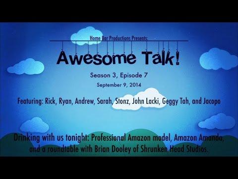 AWESOME TALK! S3 Ep7-9.9.14! GUESTS: Amazon Amanda & Brian Dooley!