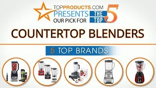 Best Countertop Blender Reviews 2017 – How to Choose the Best Countertop Blender