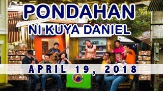 Pondahan ni Kuya Daniel (April 19, 2018)