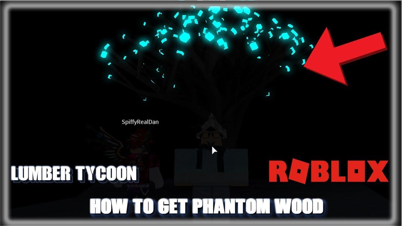 Lumber Tycoon 2 | How to Get Phantom Wood! - MetallicPumpkin43