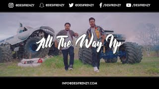 ALL THE WAY UP (Frenzy Mix)  |  DJ FRENZY  |  MANKIRT AULAKH  |  SHARRY MAAN